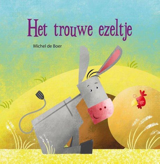Het trouwe ezeltje - Michel de Boer |