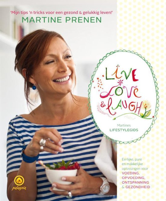 Live, love and laugh - Martine Prenen |