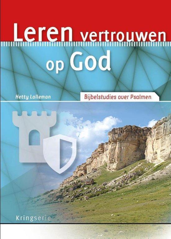 Leren vertrouwen op God - Hetty Lalleman |