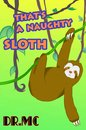 That's Naughty Sloth