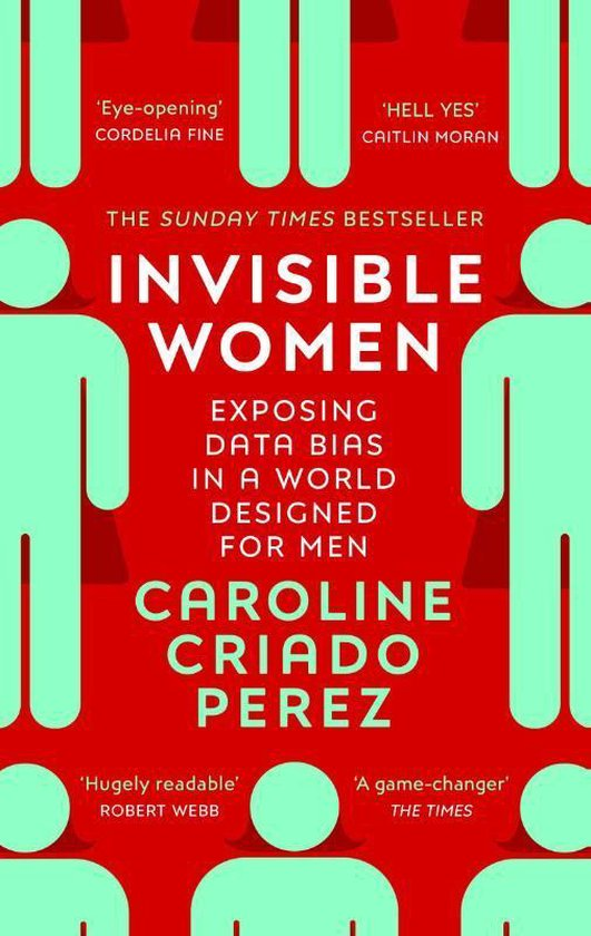 Boek cover Invisible Women : Exposing Data Bias in a World Designed for Men van Caroline Criado Perez (Paperback)