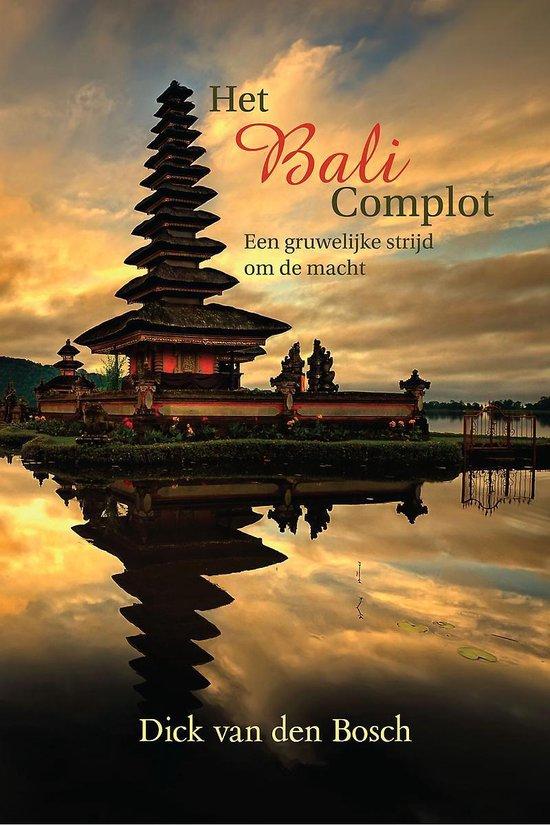 Het Bali Complot - van den Bosch Dick | Fthsonline.com