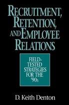 Recruitment, Retention, and Employee Relations