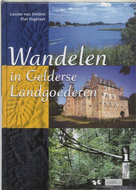 Anno - Wandelen in Gelderse Landgoederen - L. van Delden | Readingchampions.org.uk