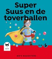Mo's Daughters Superhero  -   Super Suus en de toverballen