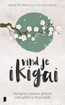 Boek cover Vind je ikigai van Francesc Miralles (Onbekend)