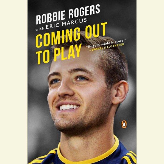 Boek cover Coming Out to Play van Robbie Rogers (Onbekend)