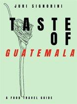 Taste of... Guatemala