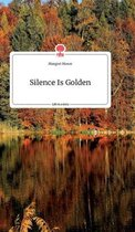 Silence Is Golden. Life is a Story - story.one