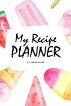 My Recipe Planner (6x9 Softcover Log Book / Tracker / Planner)