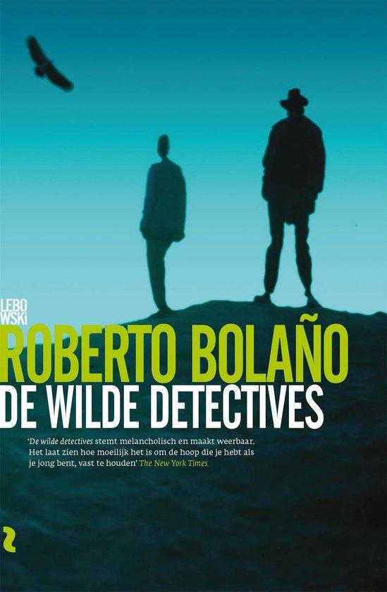 De wilde detectives - Roberto Bolano  