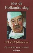 Boek cover Met De Hollandse Slag van B. Smalhout