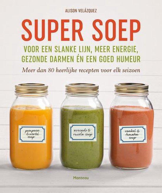 Super soep - Alison Velázquez | Fthsonline.com