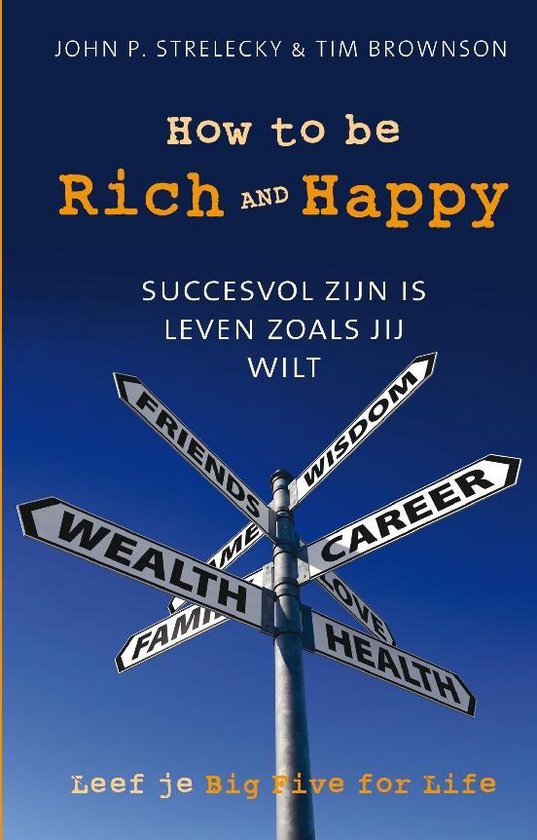How to be rich and happy - John P. Strelecky |