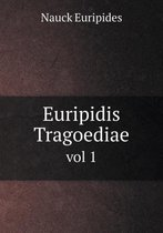Euripidis Tragoediae Vol 1
