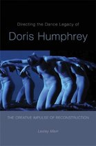 Directing the Dance Legacy of Doris Humphrey