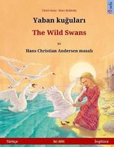 Yaban Kuudhere - The Wild Swans. Bilingual Children's Book Adapted from a Fairy Tale by Hans Christian Andersen (Turkish - English)