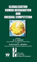 Globalisation, Human Degradation and Unequal Competition
