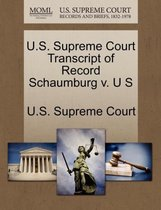 U.S. Supreme Court Transcript of Record Schaumburg V. U S