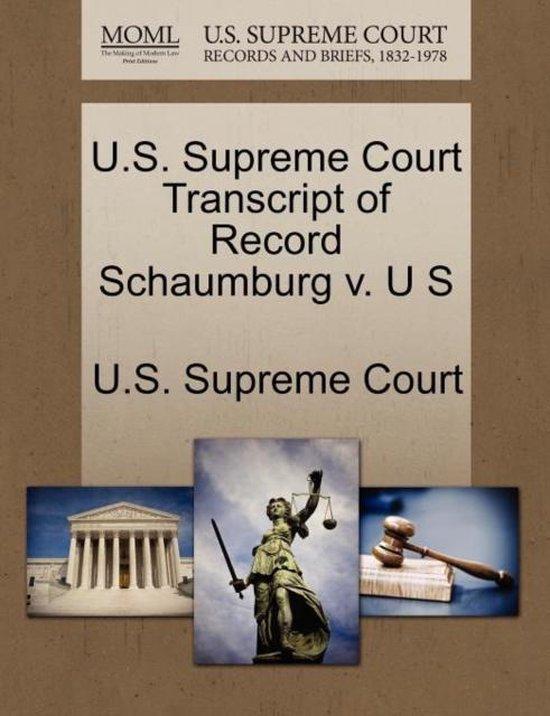U.S. Supreme Court Transcript of Record Schaumburg V. U S