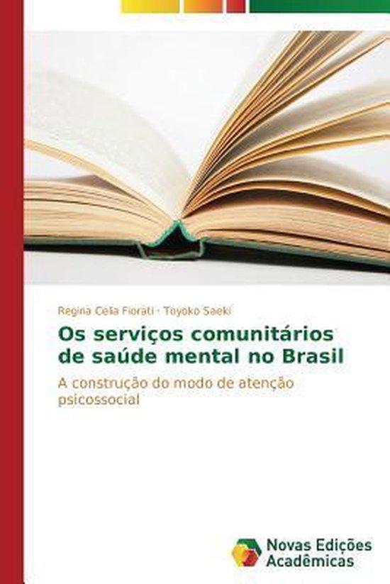 OS Servicos Comunitarios de Saude Mental No Brasil