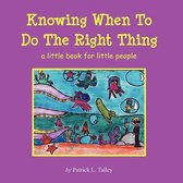 Knowing When to Do the Right Thing