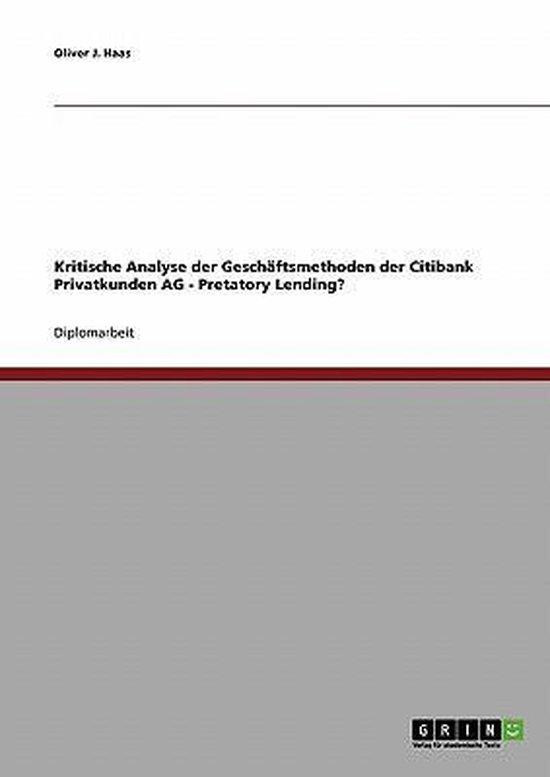 Kritische Analyse Der Gesch ftsmethoden Der Citibank Privatkunden AG - Pretatory Lending?