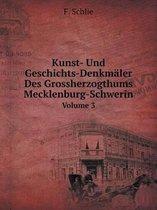 Kunst- Und Geschichts-Denkmaler Des Grossherzogthums Mecklenburg-Schwerin Volume 3