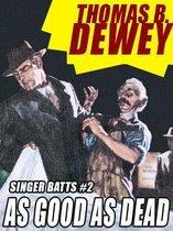 As Good As Dead: Singer Batts #2