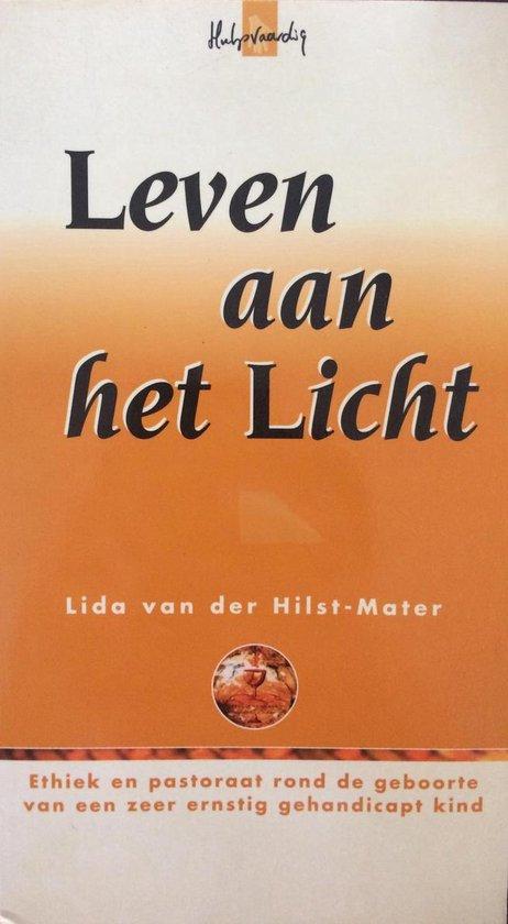 LEVEN AAN HET LICHT - Lida van der Hilst | Fthsonline.com