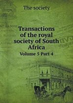 Transactions of the Royal Society of South Africa Volume 5 Part 4