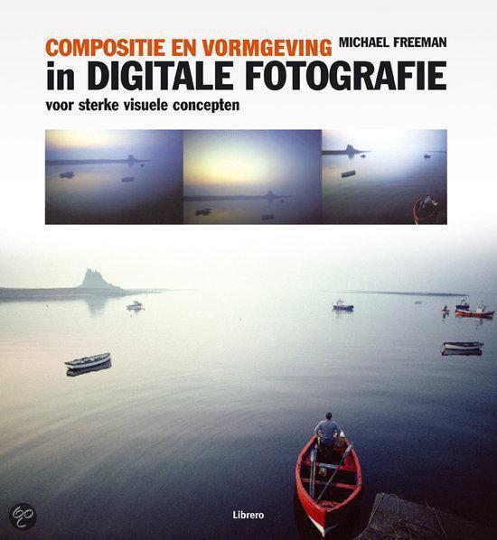 Compositie en vormgeving in digitale fotografie - Michael French  