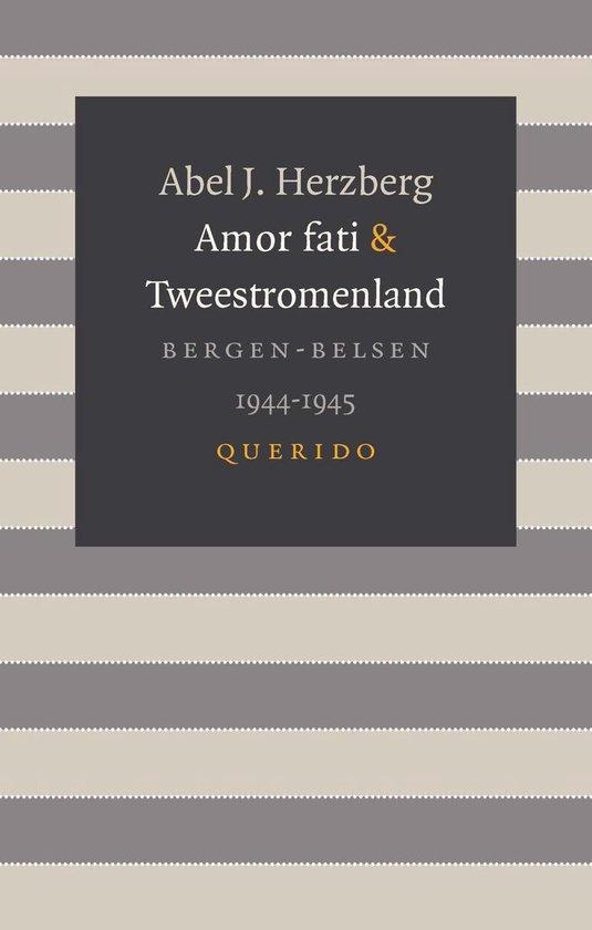 Amor fati & Tweestromenland - Abel J. Herzberg |