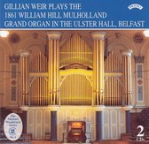 Gillian Weir Plays the 1861 William Hill Mulholland Grand Organ in the Ulster Hall, Belfast