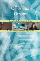 Office 365 Groups Complete Self-Assessment Guide