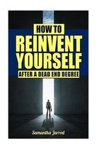 How to Reinvent Yourself After a Dead End Degree