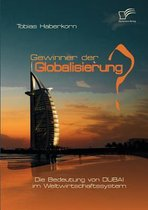 Gewinner der Globalisierung? Die Bedeutung von Dubai im Weltwirtschaftssystem