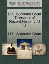 U.S. Supreme Court Transcript of Record Heitler V. U S