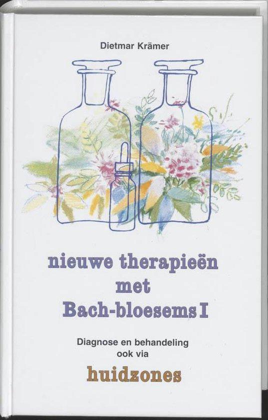 Nieuwe therapieen met Bach-bloesems / Diagnose en behandeling ook via huidzones - D. Kramer |