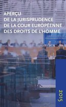 Aperçu de la jurisprudence de la Cour européenne des droits de l'homme 2015