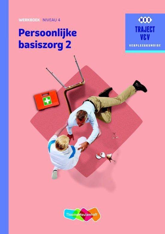 Traject V&V - Persoonlijke basiszorg 2 niveau 4 Werkboek - C.A. Abrahamse | Readingchampions.org.uk