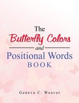 The Butterfly Colors and Positional Words Book