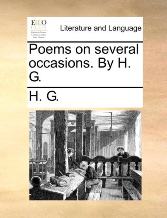 Poems on Several Occasions. by H. G.