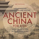 Ancient China for Kids - Early Dynasties, Civilization and History - Ancient History for Kids - 6th Grade Social Studies