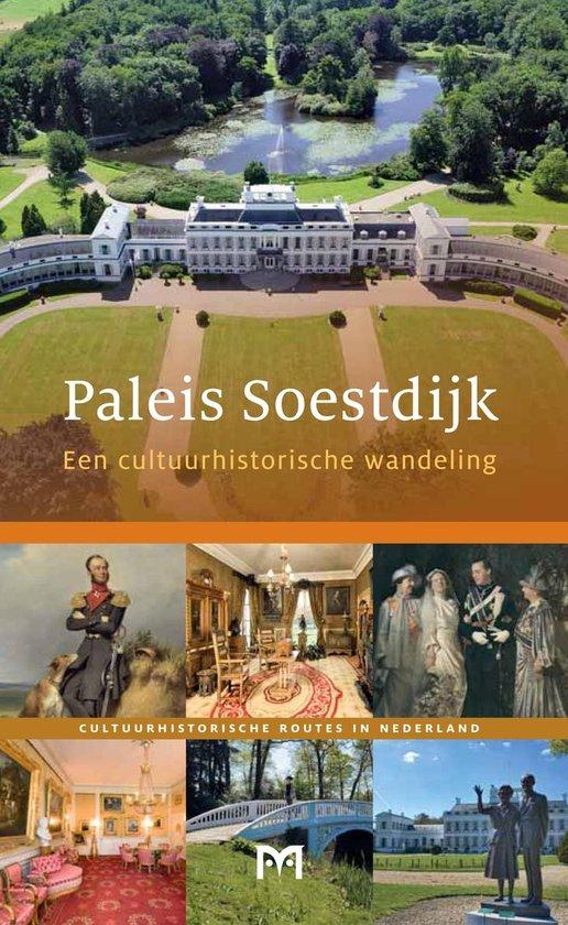 Paleis Soestdijk. Een cultuurhistorische wandeling - none |