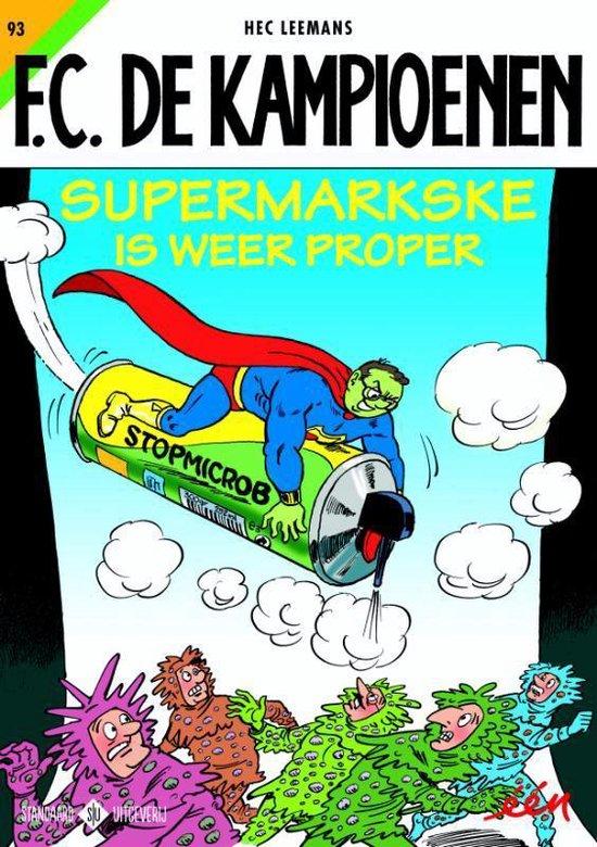 F.C. De Kampioenen 93 - Supermarkske is weer proper - Hec Leemans |