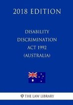 Disability Discrimination ACT 1992 (Australia) (2018 Edition)