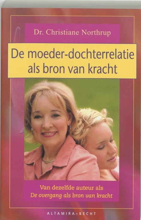 De moeder-dochterrelatie als bron van kracht - Christiane Northrup | Fthsonline.com