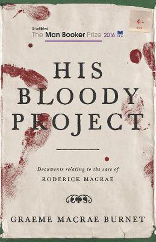 Boek cover His Bloody Project van Graeme Macrae Burnet (Paperback)