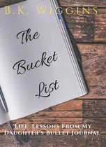 The Bucket List: Life Lessons From My Daughter's Bullet Journal